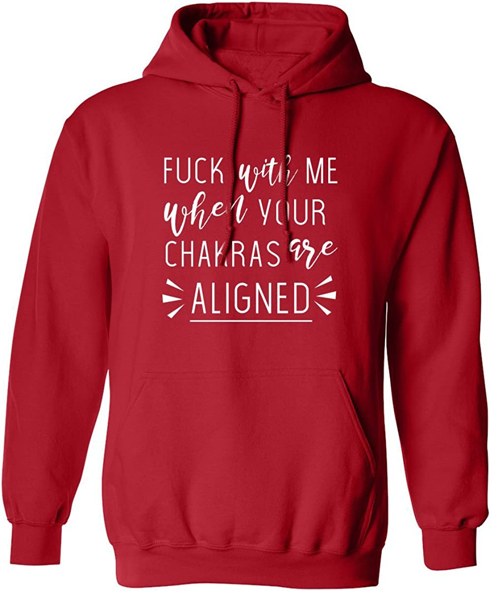 Fuck with me when your chakras are aligned Adult Hooded Sweatshirt