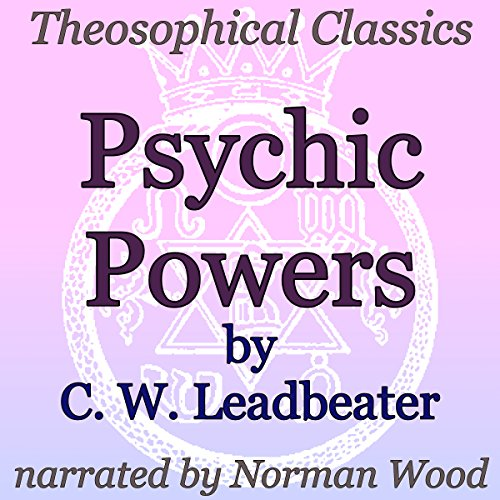 Couverture de Psychic Powers: Theosophical Classics