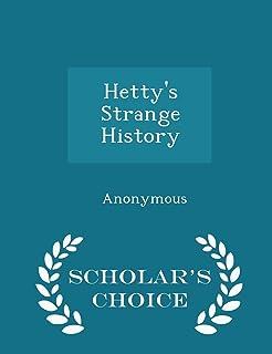 Hetty's Strange History - Scholar's Choice Edition