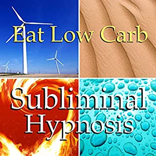 Eat Low Carb Subliminal Affirmations audiobook cover art