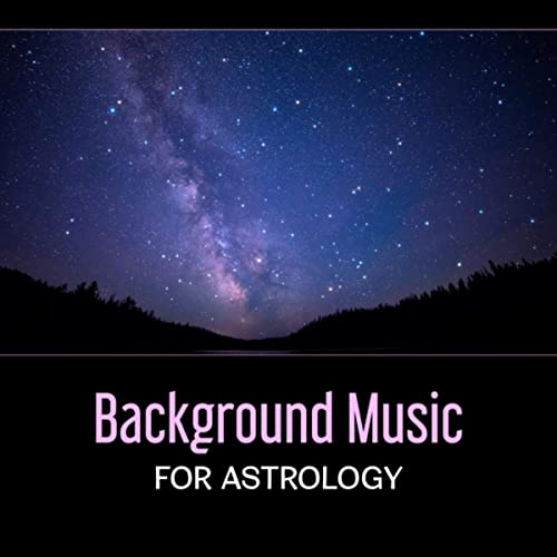 Background Music for Astrology - Reading the Stars, Music