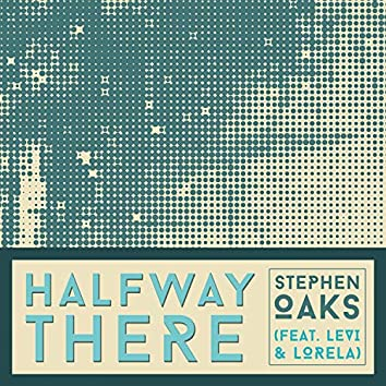 """Halfway There (feat. """"Levi & Lorela"""")"""