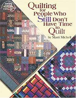 Quilting for People Who Still Don't Have Time to Quilt (#4183)
