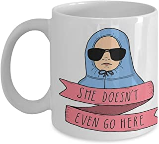 Mean Girls - She doesn't even go here - Coffee Mug, Tea Cup, Funny, Quote, Gift Idea for Him or Her, Women and Mother, Father's Day, Sister, Brother
