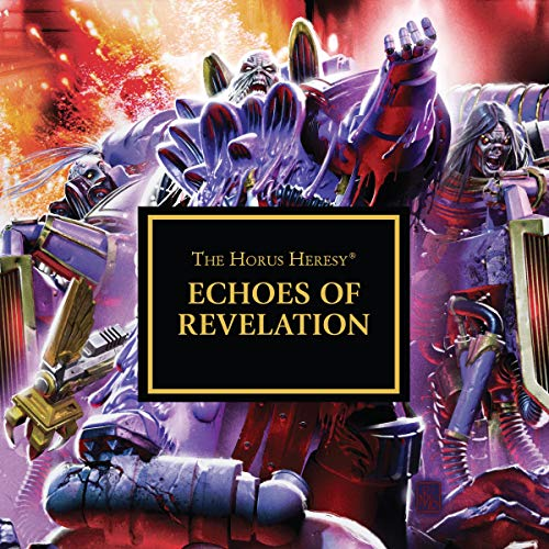 Echoes of Revelation     The Horus Heresy              By:                                                                                                                                 Dan Abnett,                                                                                        Chris Wraight,                                                                                        Gav Thorpe                               Narrated by:                                                                                                                                 Gareth Armstrong                      Length: 1 hr and 13 mins     1 rating     Overall 4.0