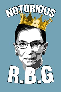Poster Foundry The Notorious RBG Ruth Bader Ginsberg R.B.G. Funny US History Supreme Court Judge Womens Feminist Feminism Political Inspirational Empowerment Lawyer Gifts