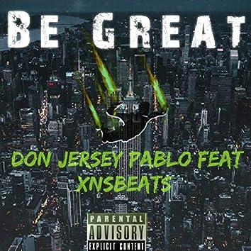 Be Great (feat. Xnsbeats)