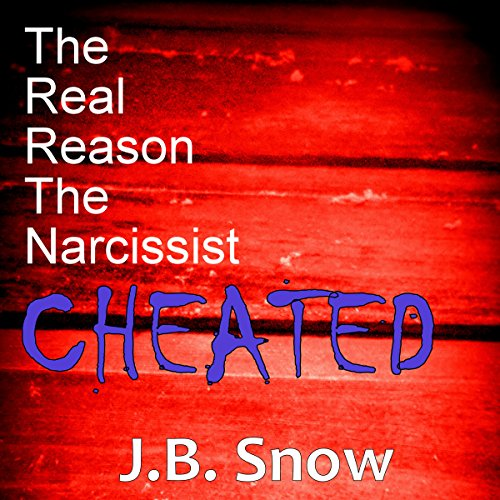 The Real Reason the Narcissist Cheated audiobook cover art
