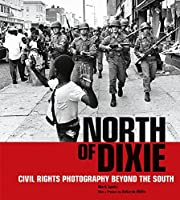 North of Dixie: Civil Rights Photography Beyond the South