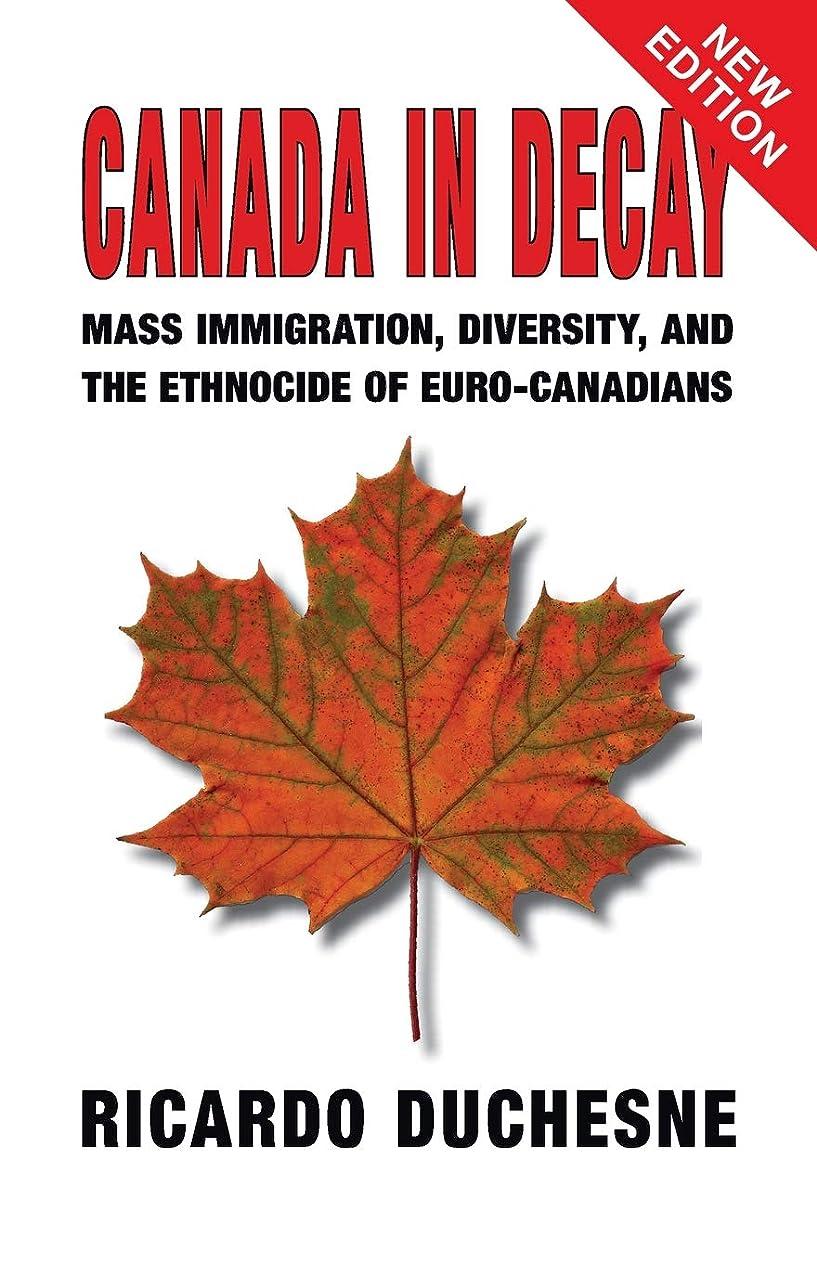 祈り超越するショットCanada in Decay: Mass Immigration, Diversity, and the Ethnocide of Euro-Canadians