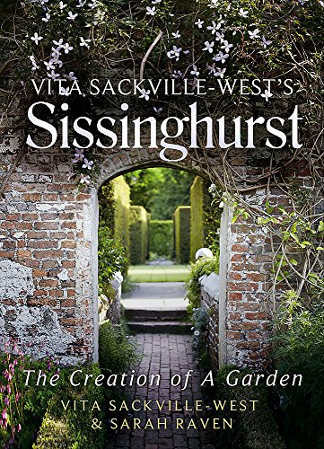 Vita Sackville-West's Sissinghurst: The Creation of a Garden