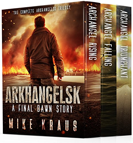 Arkhangelsk Box Set: A Post-Apocalyptic Thriller - The Complete Arkhangelsk Trilogy (Archangel Rising, Archangel Falling, Archangel Triumphant) - A Final Dawn Story (English Edition)