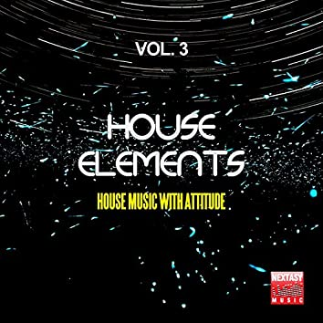 House Elements, Vol. 3 (House Music With Attitude)