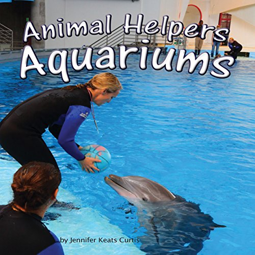 Animal Helpers: Aquariums audiobook cover art