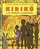 Kirikú y el fetiche extraviado (mini) (Kiriku (kokinos)) de Michel Ocelot (29 ene 2008) Tapa blanda