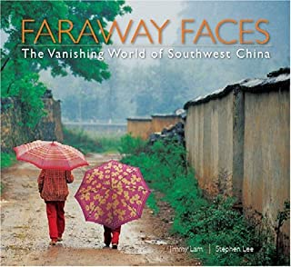 Faraway Faces: The Vanishing World of Southwest China (Discover)