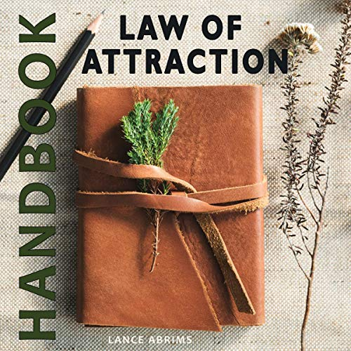 Law of Attraction Handbook     A Guide to Manifest Power, Happiness, Money and Joy into Your Life              By:                                                                                                                                 Lance Abrims                               Narrated by:                                                                                                                                 Steve Ross                      Length: 54 mins     Not rated yet     Overall 0.0
