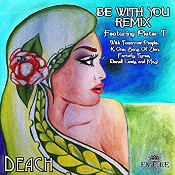Be with You (feat. Pieter T, Tomorrow People, K.One, Sons of Zion, Fortafy, Tyree, Donell Lewis, MzJ) [Remix]