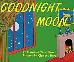 Goodnight Moon by [Margaret Wise Brown, Clement Hurd]