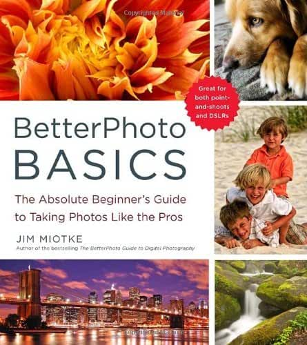 [BetterPhoto Basics] [By: Jim Miotke] [June, 2010]