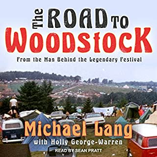 The Road to Woodstock                   Written by:                                                                                                                                 Michael Lang,                                                                                        Holly George-Warren                               Narrated by:                                                                                                                                 Sean Pratt                      Length: 8 hrs and 58 mins     Not rated yet     Overall 0.0