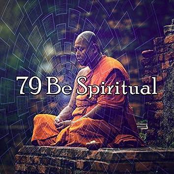 79 Be Spiritual