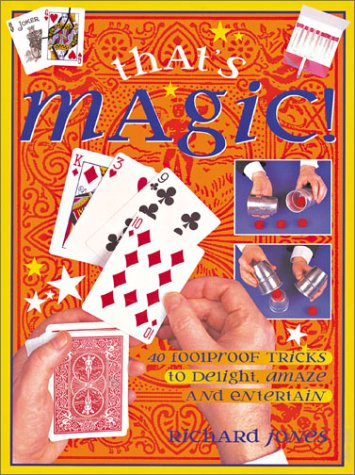 Image OfThat's Magic!: 40 Foolproof Tricks To Delight, Amaze And Entertain