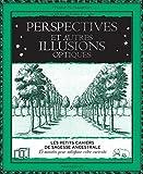 Perspectives & autres illusions optiques