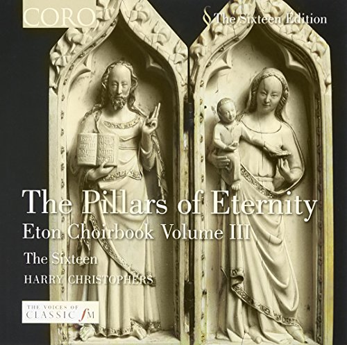 The Pillars of Eternity: Music from the Eton Choirbook, Vol 3