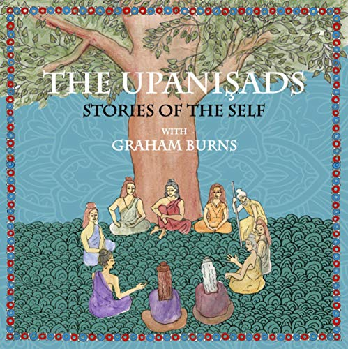 The Upanishads: Stories of the Self with Graham Burns audiobook cover art