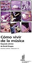 Cómo vivir de la música (Spanish Edition)