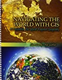 Navigating the World with GIS: A Companion for World Regional Geography