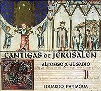 Cantigas of Jerusalem - Alfonso X El Sabio