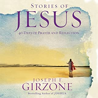 Stories of Jesus     40 Days of Prayer and Reflection              By:                                                                                                                                 Joseph F. Girzone                               Narrated by:                                                                                                                                 Joseph F. Girzone                      Length: 3 hrs and 19 mins     1 rating     Overall 5.0
