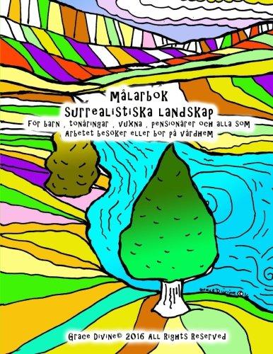 målarbok surrealistiska landskap för barn , tonåringar , vuxna , pensionärer och alla som Arbetet besöker eller bor på vårdhem