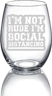 C M I'M NOT RUDE I'M SOCIAL DISTANCING - Engraved 15oz. Stemless Wine Glass - Quarantine Survival