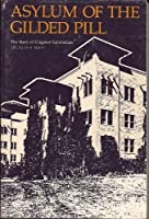 Asylum of the Gilded Pill: The Story of Cragmor Sanatorium 0942576268 Book Cover