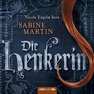 Die Henkerin                   Autor:                                                                                                                                 Sabine Martin                               Sprecher:                                                                                                                                 Nicole Engeln                      Spieldauer: 7 Std. und 32 Min.     50 Bewertungen     Gesamt 4,2