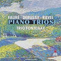 FAURE,DEBUSSY,RAVEL:PIANO TRIOS by TRIO FONTENAY (2002-01-23)