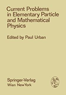 Current Problems in Elementary Particle and Mathematical Physics