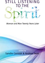 Still Listening to the Spirit: Woman and Man Twenty Years Later