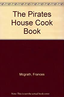 The Pirates House Cook Book