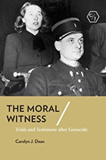 The Moral Witness: Trials and Testimony after Genocide (Corpus Juris: The Humanities in Politics and Law)