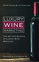 Luxury Wine Marketing: The art and science of luxury wine branding