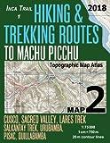 Inca Trail Map 2 Hiking & Trekking Routes to Machu Picchu Topographic Map Atlas Cusco, Sacred VAlley, Lares Trek, Salkantay Trek, Urubamba, Pisac, ... (Travel Guide Hiking Trail Maps Cusco Peru)