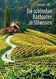 Die schönsten Radtouren in Slowenien: Mit Tourenheft