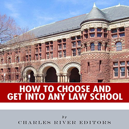 How to Choose and Get into Any Law School audiobook cover art