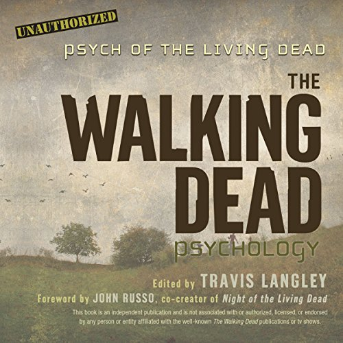 The Walking Dead Psychology     Psych of the Living Dead              By:                                                                                                                                 John Russo - foreword,                                                                                        Travis Langley - editor                               Narrated by:                                                                                                                                 Adam Verner,                                                                                        Allyson Ryan                      Length: 7 hrs and 13 mins     5 ratings     Overall 4.8