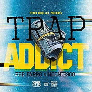 Trap Addict (feat. Moonie900)