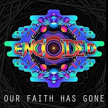 Our Faith Has Gone